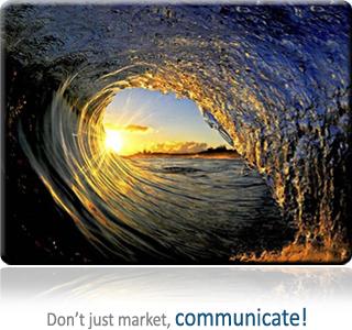 Don't just market, communicate!